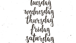 Days of the week spelled out in lower case cursive on a white background.