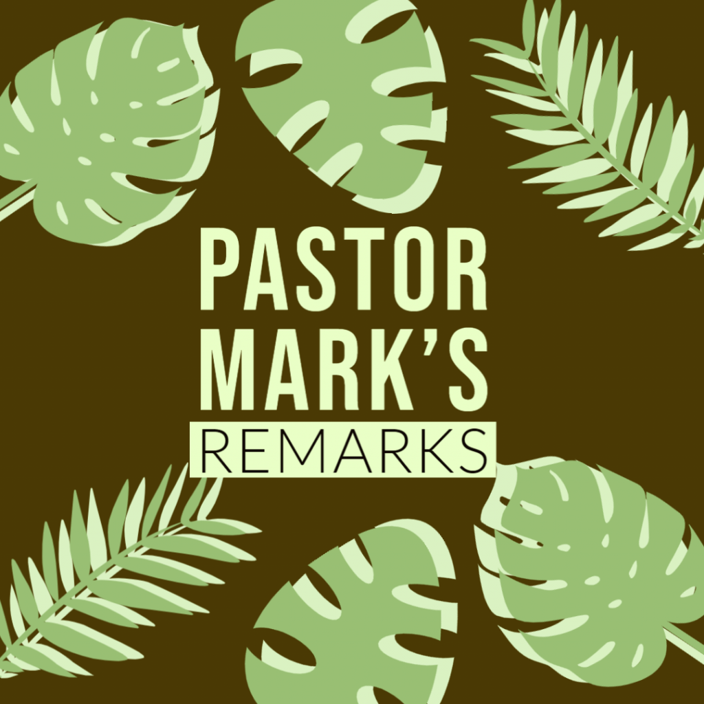 Green leaves on brown background and words Pastor Mark's Remarks